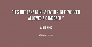 quote-Alan-King-its-not-easy-being-a-father-but-190071.png