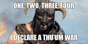 ONE, TWO, THREE, FOUR, I DECLARE A THU'UM WAR