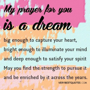 Dream quotes prayer quotes my prayer for you is a dream