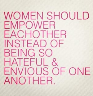 women #girls #empower #hate #jealousy #envy #quote #word