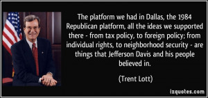 all the ideas we supported there - from tax policy, to foreign policy ...