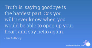 ... know when you would be able to open up your heart and say hello again