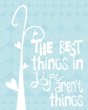 the best things in life aren t things