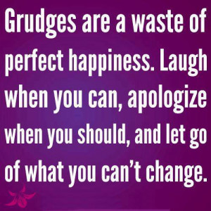 Happiness Quotes Grudges are a waste of perfect happiness