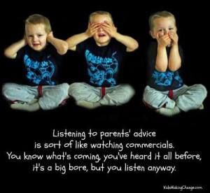 the importance of listening to a parents advise Google a wise child listens to his parents advice and follows the wills of the older ones in other to make it in life (proverbs 13 from 19-25) 19 the desired, when perfected, shall delight the soul.