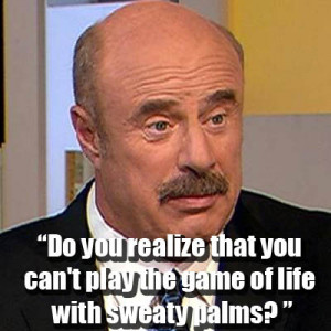 10 of Dr.Phil's Best Dr.Phil-isms « Read Less