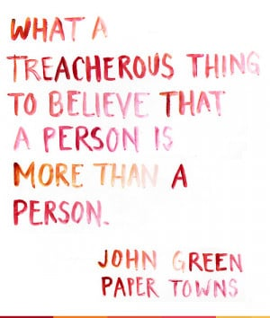 watercolor john green paper towns What a treacherous thing it is to ...