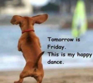 Tomorrow Is Friday Quotes Tomorrow is friday