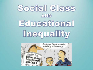 Educational Inequality and Social Class