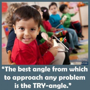 The best angle from which to approach any problem is the try-angle ...