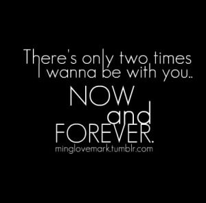 ... wanna be with you: Now... - Tumblr Quotes - Best Tumblr Quotations