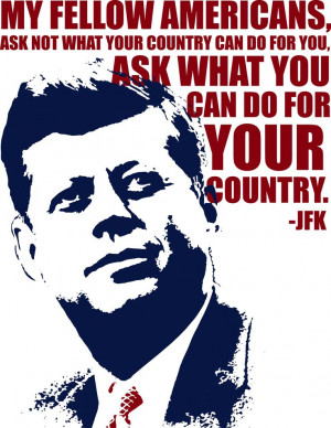 do for you, ask what you can do for your country.