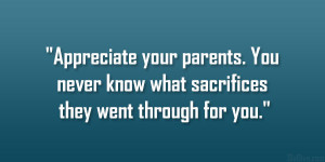 Appreciate your parents. You never know what sacrifices they went ...