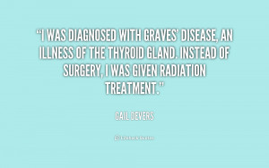 was diagnosed with Graves' disease, an illness of the thyroid gland ...