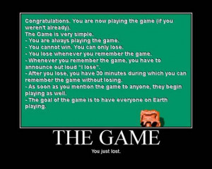... you are now playing the game if you weren t already the game is
