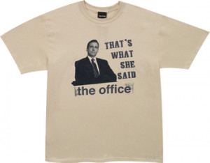 She Said The Office T-Shirt