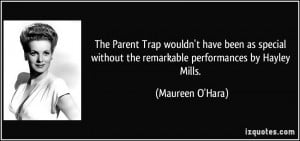 ... without the remarkable performances by Hayley Mills. - Maureen O'Hara