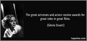 The great actresses and actors receive awards for great roles in great ...