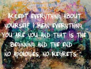 No apologies, No regrets.