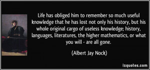 Life has obliged him to remember so much useful knowledge that he has ...