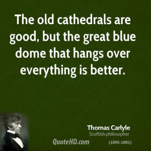 The old cathedrals are good, but the great blue dome that hangs over ...