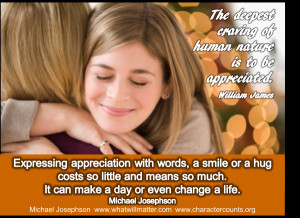 ... William James. Expressing appreciation with words, a smile, or a hug