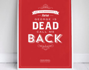 ... Back - Frank Costanza - Seinfeld Quote Poster - 11 x 17 - Home Decor