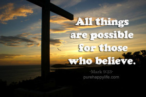 God Quote: All things are possible for those who believe.