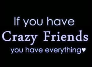 ... Quotes archive. Crazy Friends With Love Quotes picture, image, photo