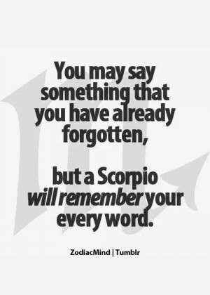 It's been filed away for later reference …. #scorpio #quotes