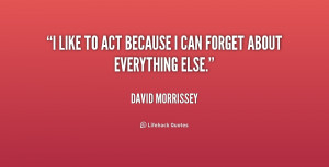 quote-David-Morrissey-i-like-to-act-because-i-can-227228_1.png
