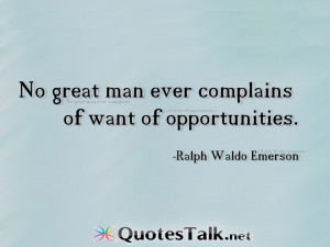Inspirational Quotes – No great man ever complains of want of ...