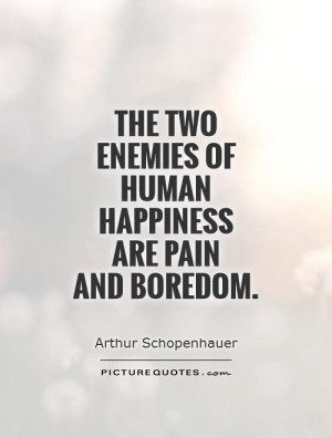 Happiness Quotes Pain Quotes Boredom Quotes Enemy Quotes Arthur ...