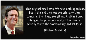 Julia's original email says, We have nothing to lose. But in the end ...