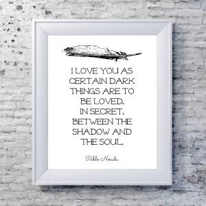 Pablo Neruda Quotes In Spanish Pablo neruda print, literary