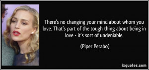 ... thing about being in love - it's sort of undeniable. - Piper Perabo