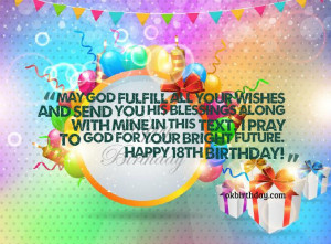 ... this text. I pray to God for your bright future. Happy 18th birthday