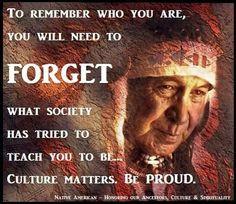 Culture matters, Be Proud- Native American wisdom