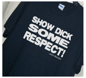 The BREAKFAST CLUB QUOTE Show Dick Some Respect! T Shirt