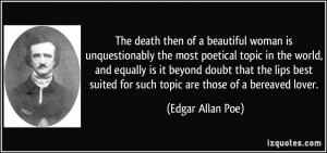 ... suited for such topic are those of a bereaved lover. - Edgar Allan Poe