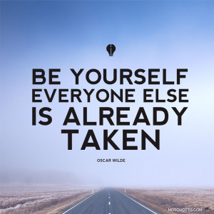 Inspirational Quotes Be yourself everyone else is already taken Oscar ...