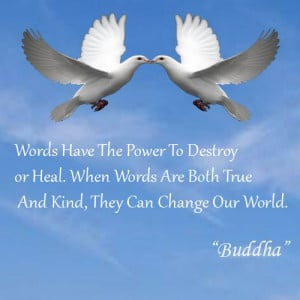 ... both true and kind, they can change our world #Buddha #quote #Buddhism