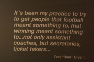 great quote from Coach Bryant