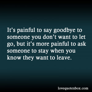 It's painful to say goodbye to someone you don't want to let go ...