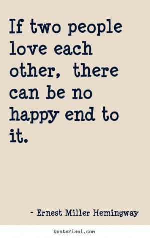 ... hemingway more love quotes life quotes inspirational quotes success