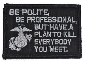... , Be Professional USMC Mattis Quote 2x3 Military Morale Patch Velcro