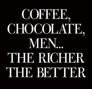 CHOCOLATE...Just Chocolate by Jeanne Arseneault-Rivard ... |Man And Chocolate Quotes