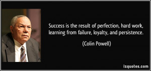 Success is the result of perfection, hard work, learning from failure ...