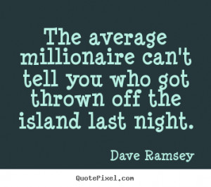 The average millionaire can't tell you who got thrown off the island ...