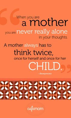 ... twice once for herself and once for her child mother my child quotes